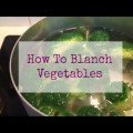 How to blanch vegetables intro